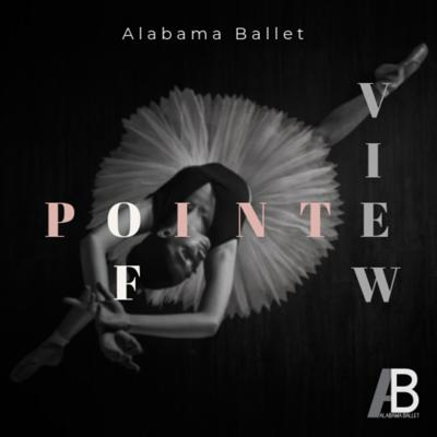 Pointe of View, presented by Alabama Ballet, is a look inside the world of a professional ballet company. Join us as we sit down with our dancers, special guests and artistic team to explore a variety of topics and our