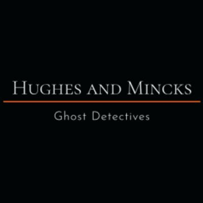 Hughes and Mincks: Ghost Detectives