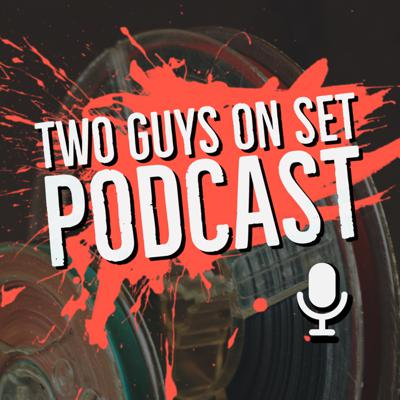 Two Guys On Set Podcast