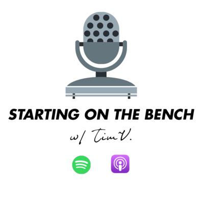 STARTING ON THE BENCH