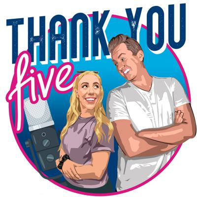 Thank You Five: The Podcast