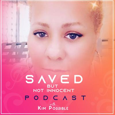 Saved But Not Innocent Podcast