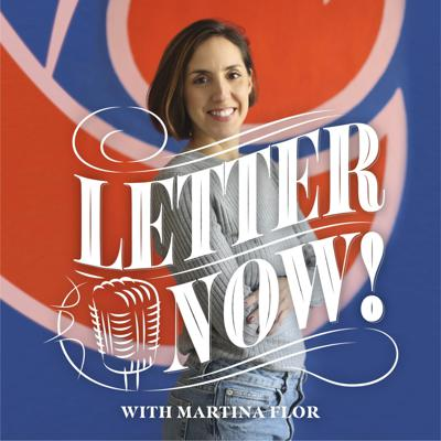 Letter Now! with Martina Flor