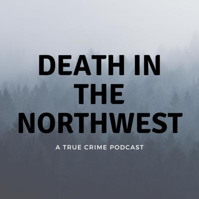 Death in the Northwest