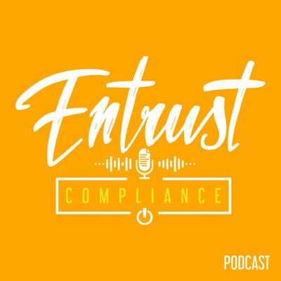 Entrust Compliance Podcast