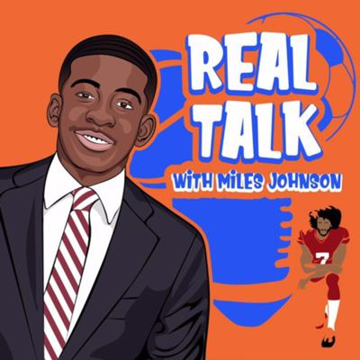 Real Talk with Miles Johnson