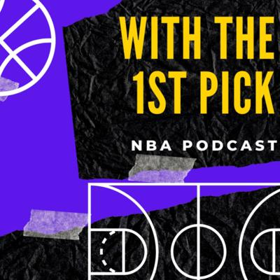 With the 1st Pick NBA Podcast