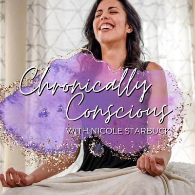 On the Chronically Conscious podcast, you'll hear from Nicole Starbuck, an intuitive expert and quantum energy healer, share how to take back control of your life from chronic issues by raising your consciousness. Support this podcast: https://anchor.fm/nicole-starbuck/support