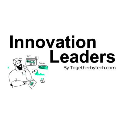 Innovation Leaders by TogetherbyTech_