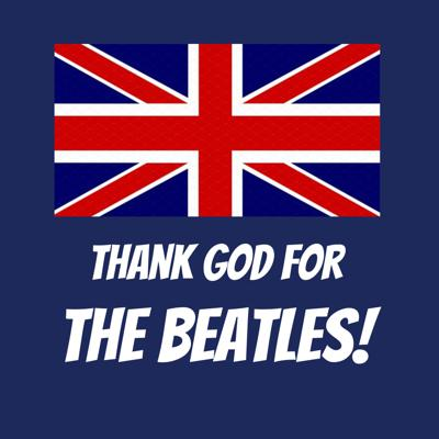 Thank God for the Beatles!