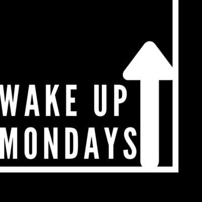 Wake Up Mondays