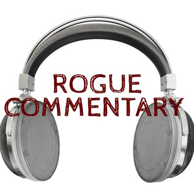 ROGUE COMMENTARY