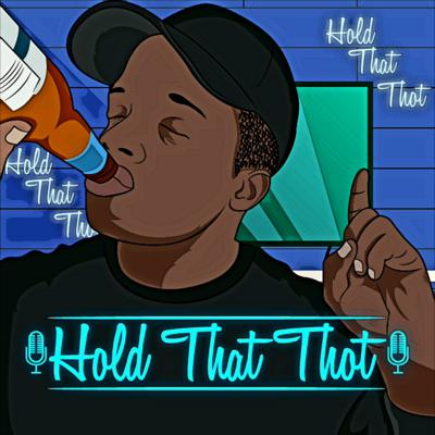 Hold That Thot