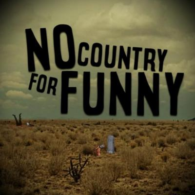 No Country For Funny