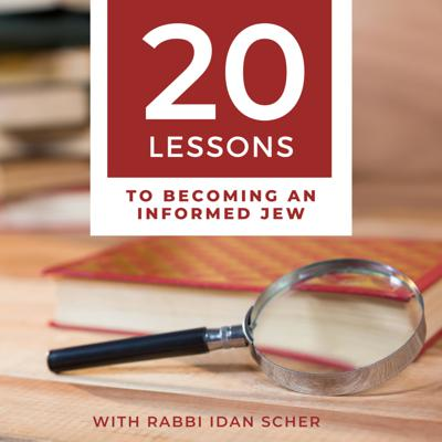 20 Lessons to Becoming an Informed Jew