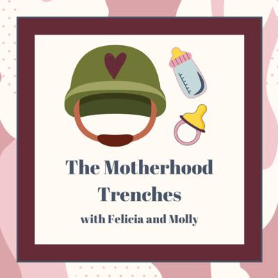 The Motherhood Trenches