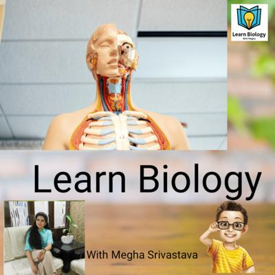 LEARN BIOLOGY ~Podcast by Megha Srivastava, Easiest way to learn and understand the subject. Learn with Fun and also gain tips to be the topper in the subject of Biology. Check my another Podcast:- Listen to Motivation https://open.spotify.com/show/4aacYrmCQBtPPyXyKNjYzm?si=8JzM5dEqSY-TrC9f2F9Wag Website :- https://anchor.fm/megha-srivastava  For your queries you can mail me at smegha2514@gmail.com