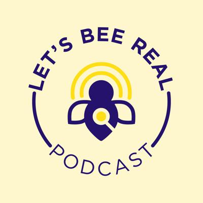 Let's Bee Real