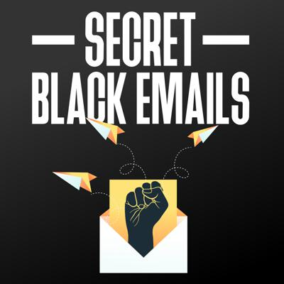 Secret Black Emails
