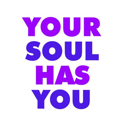 Your Soul Has You