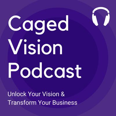 Caged Vision Podcast