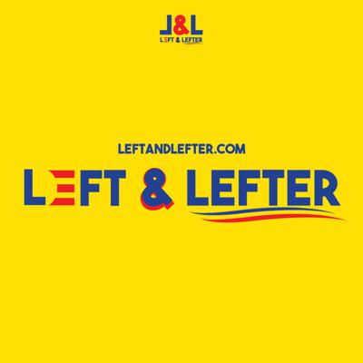 Left and Lefter is a political podcast discussing the current news and events from the ideological perspectives of a moderate Democrat (left) and a progressive (lefter). Hosted by Vince Lamartina and Dean Vergara, follow along as they debate the top issues and stories impacting left-wing politics in America.