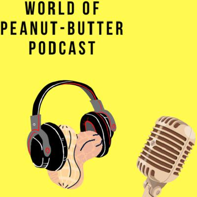World of Peanut Butter Podcast