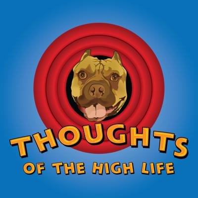 Thoughts of the High life (BY Don't Panic Gymmy and the Sexy Sandman).