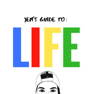 Jem's Guide to LIFE