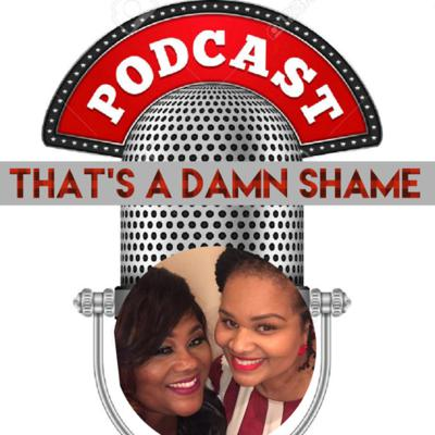 """Women having uncensored ADULT conversations!  KiKi and E are smart brilliant beauty's who united as friends in 1997 on the . E's quick witted comedic presence compliments KiKi's sassy up in the air personality! Together we are sure to serve up moments on """"That's a DAMN Shame"""" podcast you'll never forget. It would be a damn shame if you missed it!"""