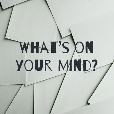 What's on your Mind?