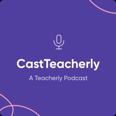 CastTeacherly