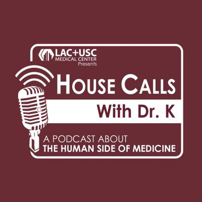House Calls with Dr. K
