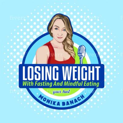 Losing Weight with Fasting & Mindful Eating.