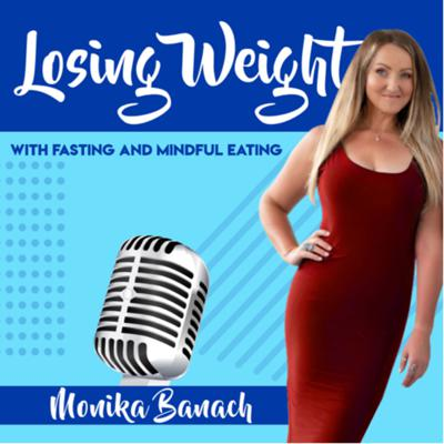 Losing Weight with Fasting & Mindful Eating