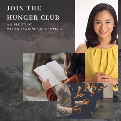 Hunger Club - A Bible Study with Rissa Singson-Kawpeng