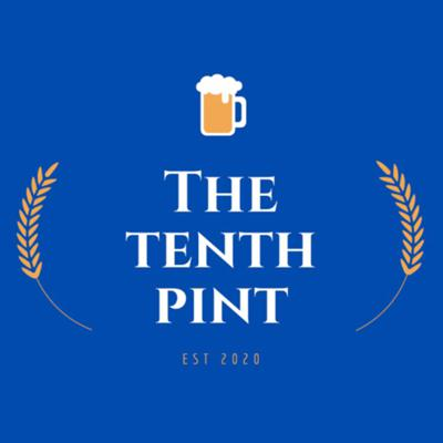 The Tenth Pint Podcast