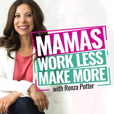 Mamas Work Less Make More is the podcast for ambitious moms with an online business who want to make more money while working less and feeling less stress. If you wonder how moms can build a profitable business while raising kids and without getting out in the process, this podcast is for you. In each episode, Ronza Potter, a mom and a Certified Life Coach, will teach you how to work less and still make more money..how to feel less stress and eliminate the word busy from your vocabulary, and how to overcome everything that's standing in your way to create what you want.