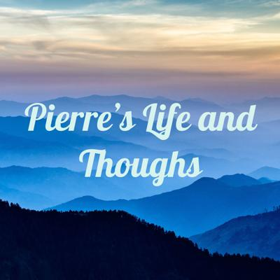 Pierre's Life and Thoughs