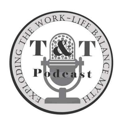 T&T: Welcome to work-life balance