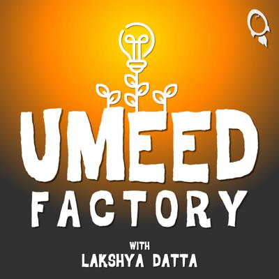 Umeed Factory with Lakshya Datta