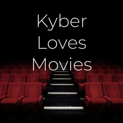 Kyber Loves Movies