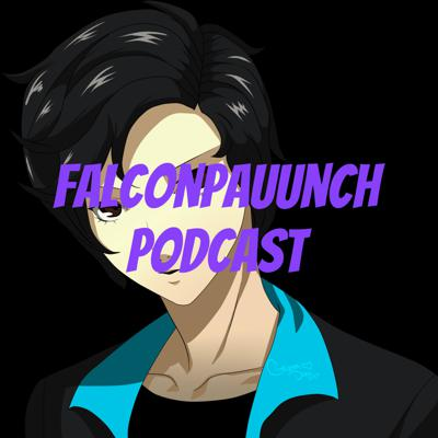 The FalconPauunch Podcast is my personal thoughts on whatever catches my interest, general topics that catch my eye, Television/Anime that have grabbed my attention, or gaming news that I'm excited about. Hope you enjoy!