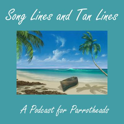 A podcast for parrotheads. A podcast for music lovers. Exploring the song lines of Jimmy Buffett and similar artists one song at a time. Tune in Wednesdays at 5 am eastern standard time for the featured song of the week.