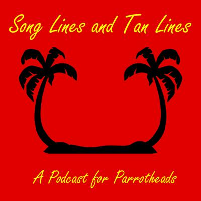Song Lines and Tan Lines: A Podcast for Parrotheads