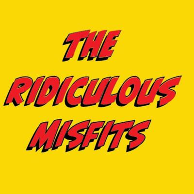 The Ridiculous Misfits