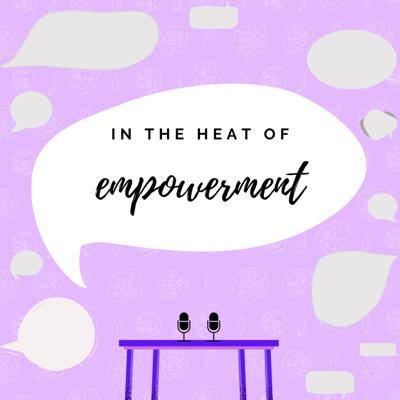 In the Heat of Empowerment