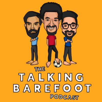 The Talking Barefoot Podcast