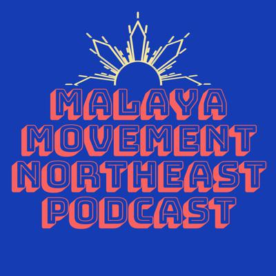 Malaya Movement Northeast Podcast