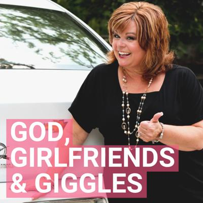 God, Girlfriends & Giggles